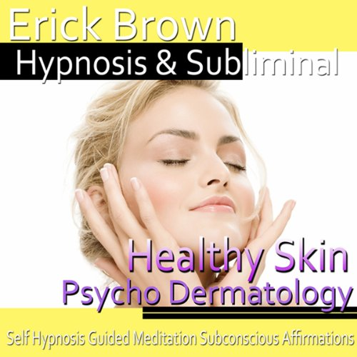 Healthy Skin Hypnosis - Psycho Dermatology & Acne Treatment audiobook cover art