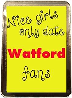 Watford F.C - Nice Girls Only Date Fridge Magnet