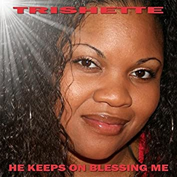 He Keeps on Blessing Me (feat. Christian Robinson)