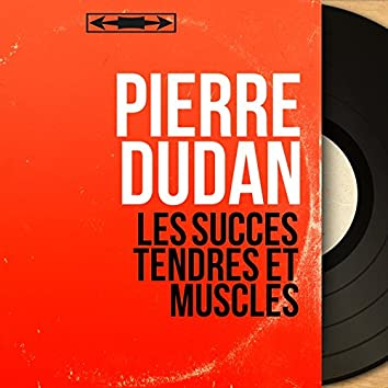 Les succès tendres et musclés (feat. Jacques Deanjean et son orchestre) [Mono Version]