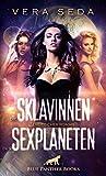 Die Sklavinnen des Sexplaneten | Erotischer Roman / werden sie es schaffen, mehr in ihren Besitzern zu sehen als Aliens?
