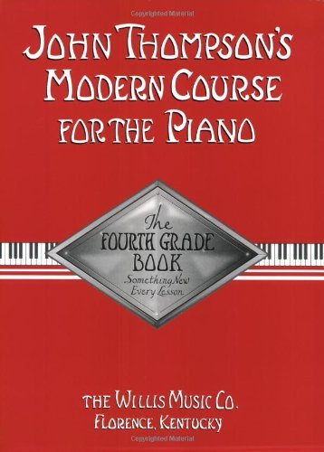 John Thompson's Modern Course for the Piano - Fourth Grade (Book Only): Fourth Grade Kindle Edition