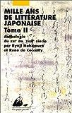 Mille ans de littérature japonaise - Anthologie du VIIIe au XVIIIe siècleMille ans de littérature japonaise Tome 2