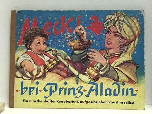 Mecki bei Prinz Aladin - Sein siebter märchenhafter Reisebericht, aufgeschrieben von ihm selbst - Zeichnungen der Mecki-Figur nach Diehl-Film