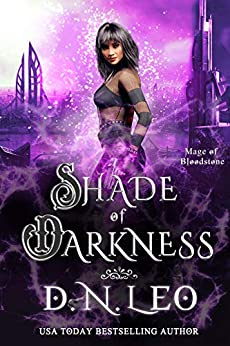 Shade of Darkness: Mage of Bloodstone (Mage and Witch Saga Book 2) by [D.N. Leo]