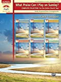 What Praise Can I Play on Sunday? Complete Collection -- For the Entire Church Year: Easily Prepared Piano Arrangements (Sacred Performer Collections)