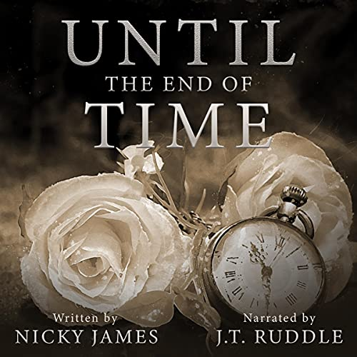 Until the End of Time Audiobook By Nicky James cover art