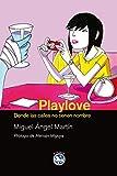 Playlove Donde Las Calles No Tien: DONDE LAS CALLES NO TIENEN NOMBRE (Literatura)