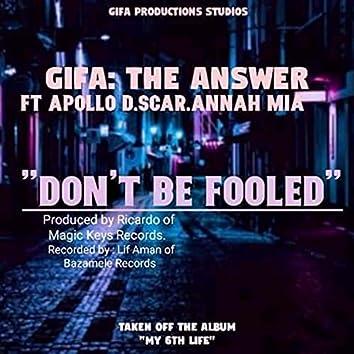 Don't be Fooled (feat. Apollo D, Scar & Annah Mia)