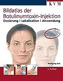 Bildatlas der Botulinumtoxin-Injektion: Dosierung Lokalisation Anwendung - Wolfgang Jost