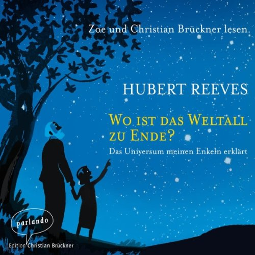 Wo ist das Weltall zu Ende?                   By:                                                                                                                                 Hubert Reeves                               Narrated by:                                                                                                                                 Christian Brückner                      Length: 2 hrs and 59 mins     Not rated yet     Overall 0.0