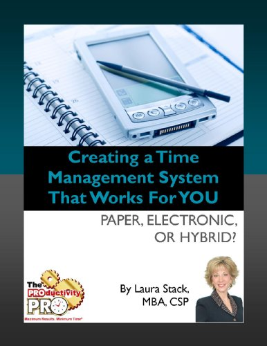 Creating a Time Management System that Works for YOU - Paper, Electronic, or Hybrid (English Edition)