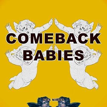 Comeback Babies