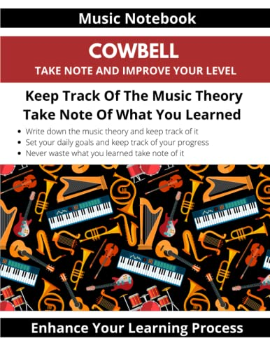 Music Notebook Cowbell Take Note And Improve Your Level Keep Track Of The Music Theory Take Note Of What You Learned Enhance Your Learning Process