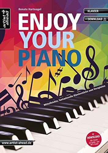 Enjoy your Piano: Mittelleichte, fantasievolle & romantische Klavierstücke für Kinder & Erwachsene zum Vorspielen (inkl. Download). Spielbuch. Klavierstücke. Klaviernoten. Songbook.