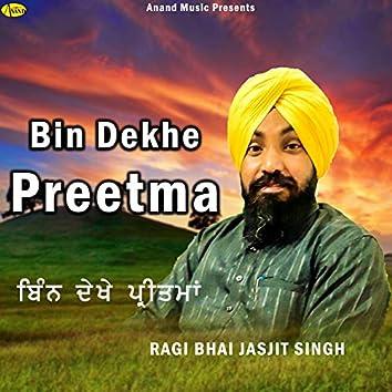 Bin Dekhe Preetma