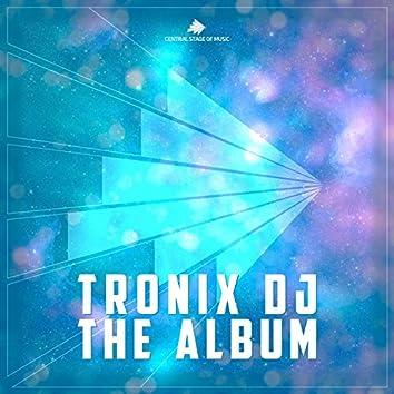Tronix DJ - The Album