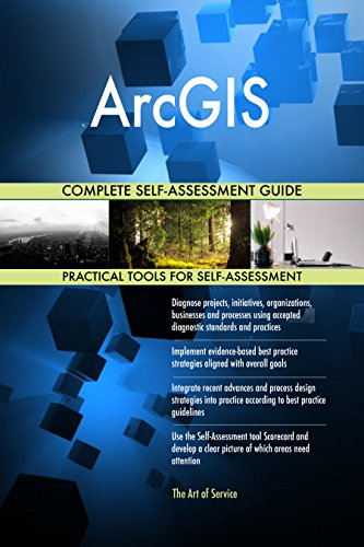 ArcGIS All-Inclusive Self-Assessment - More than 700 Success Criteria, Instant Visual Insights, Comprehensive Spreadsheet Dashboard, Auto-Prioritized for Quick Results