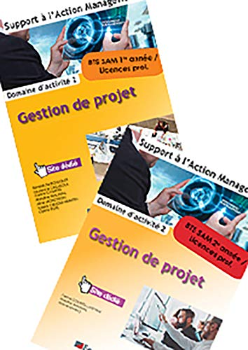 Gestion de projet Domaine d'activité 2 BTS SAM 1re et 2e années / Licences pro : 2 volumes