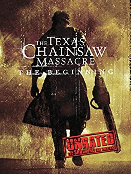 Texas Chainsaw Massacre  The Beginning  Rated