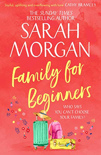 Family For Beginners: from the Sunday Times best seller of One More for Christmas comes the most heartwarming romance fiction book of 2020 by [Sarah Morgan]