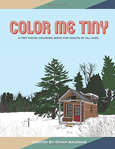 Color Me Tiny A Tiny House Coloring Book for Adults of All Ages product image