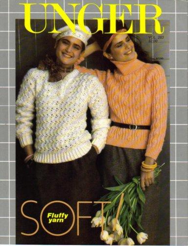 Unger Soft Fluffy Yarn (Fluffy Crocheted Sweaters & Beret, Fluffy Raglan Sleeve Pullover, Man's Fluffy Cardigan, Man's Fluffy Sleeveless, Fluffy Cabled Yoke Cardigan, Vol 283)