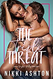 The Triple Threat: Brother's Best Friend (Love In Dayton Valley Book 1)