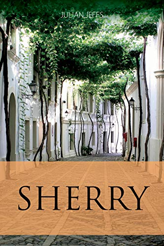 Sherry (The Infinite Ideas Classic Wine Library)