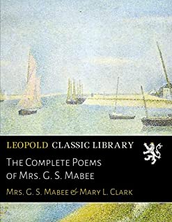 The Complete Poems of Mrs. G. S. Mabee