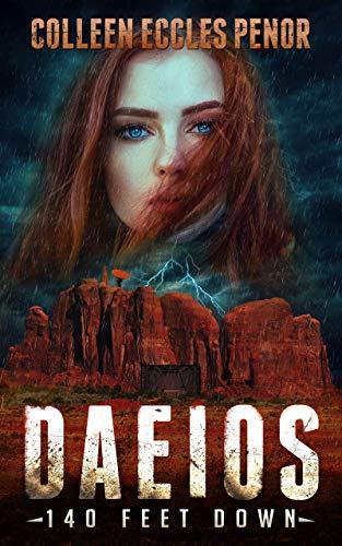 Book: DAEIOS - 140 FEET DOWN by Colleen Eccles Penor