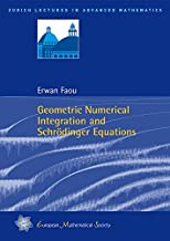 Geometric Numerical Integration and Schrodinger Equations (Zurich Lectures in Advanced Mathematics)