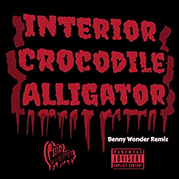 Interior Crocodile Alligator (Benny Wonder Remix)