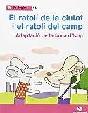 Ja llegim! 014 - El ratolí de la ciutat i el ratolí del camp -Adaptació de la faula d'Isop- -...