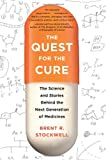 Image of The Quest for the Cure: The Science and Stories Behind the Next Generation of Medicines