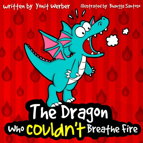 The Dragon Who Couldn't Breathe Fire by Werber, Yonit ebook deal