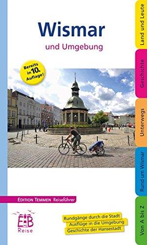 Wismar und Umgebung. Edition Temmen Reiseführer: Ein illustriertes Reisehandbuch