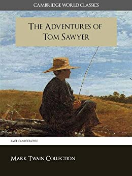 The Adventures of Tom Sawyer (Cambridge World Classics) Special Kindle Enabled Features (ANNOTATED) (Mark Twain Collection Book 1) by [Mark Twain, Cambridge World Classics]