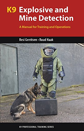 K9 Explosive and Mine Detection: A Manual for Training and Operations (K9 Professional Training Series)