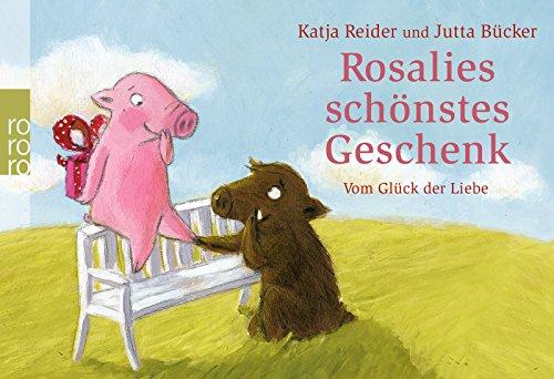 Rosalies schönstes Geschenk - Trüffels schönstes Geschenk: Vom Glück der Liebe