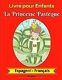 Livre pour Enfants : La Princesse Pastèque (Espagnol-Français)