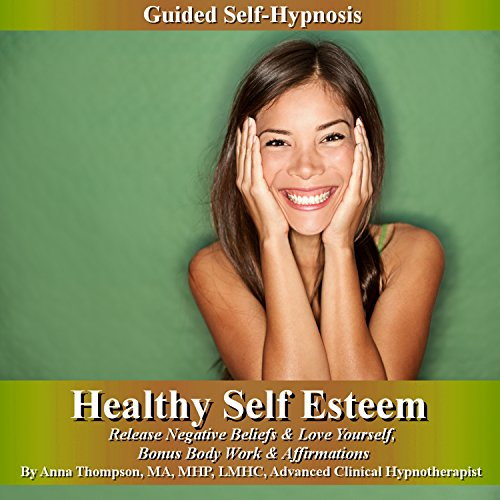 Healthy Self Esteem Guided Self Hypnosis cover art