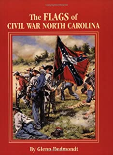 Flags of Civil War North Carolina, The (Flags of the Civil War)