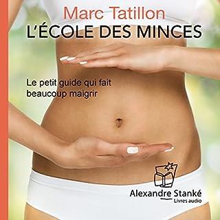 L'école des minces : Le petit guide qui fait beaucoup maigrir                   De :                                                                                                                                 Marc Tatillon                               Lu par :                                                                                                                                 Michel Keable                      Durée : 1 h et 44 min     76 notations     Global 4,0