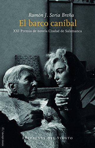El Barco caníbal: XXI Premio de novela Ciudad de Salamanca