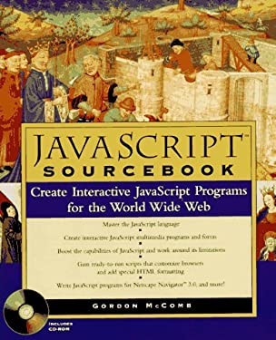 JavaScript Sourcebook: Create Interactive JavaScript Programs for the World Wide Web