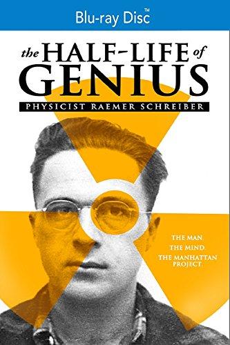 The Half-Life of Genius: Physicist Raemer Schreiber [Blu-ray]