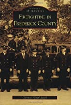 Firefighting  in  Frederick  County   (MD)  (Images  of  America)