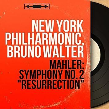 "Mahler: Symphony No. 2 ""Resurrection"" (Mono Version)"