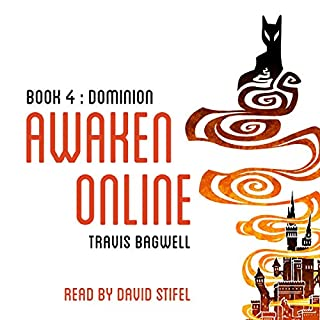 Awaken Online: Dominion                   Written by:                                                                                                                                 Travis Bagwell                               Narrated by:                                                                                                                                 David Stifel                      Length: 27 hrs and 46 mins     4 ratings     Overall 5.0